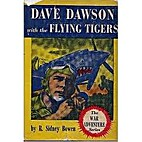 Dave Dawson with the Flying Tigers by R.…