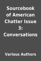 Sourcebook of American Chatter Issue 3:…