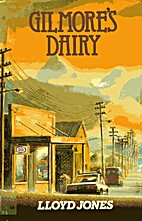 Gilmore's Dairy by Lloyd Jones