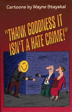 Thank Goodness It Isn't a Hate Crime! by…