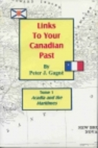 Links to Your Canadian Past Tome 1: Acadia &…
