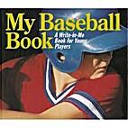My Baseball Book (A Write-in-Me Book) by Tom…
