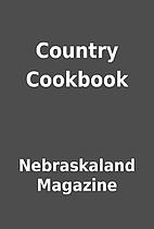 Country Cookbook by Nebraskaland Magazine