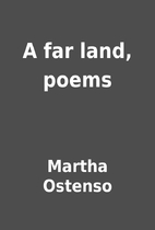 A far land, poems by Martha Ostenso