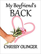 My Boyfriend's Back by Chrissy Olinger