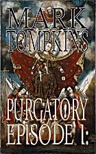 Purgatory: Episode I by Mark Tompkins