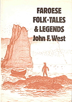 Faroese folk-tales & legends by John F. West