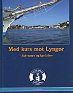 Med kurs mot Lyngør by Øyvind Bjorvatn