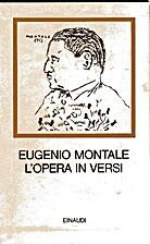 L'opera in versi by Eugenio Montale