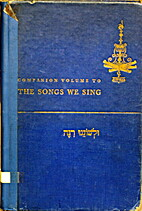 Companion Volume to The Songs We Sing - Song…