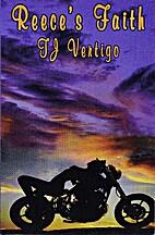 Reece's Faith by T. J. Vertigo