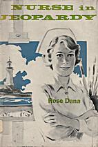 Nurse in Jeopardy by Rose Dana