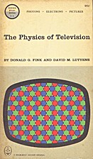 The physics of television by Donald G. Fink