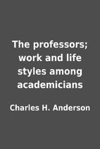 The professors; work and life styles among…
