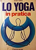 Lo Yoga in Pratica by Daniela Verga