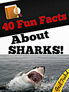 40 Fun Facts About Sharks! by Gail Trahd