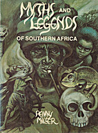 Myths and legends of Southern Africa by…