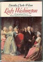 Lady Washington by Dorothy Clarke Wilson