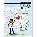 Please, wind? (A Rookie reader) by Carol…