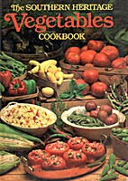 The Southern Heritage Vegetables Cookbook by…