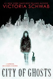 City of Ghosts – tekijä: Victoria Schwab