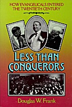 Less than conquerors: How Evangelicals…