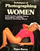 Techniques of photographing women by Peter…