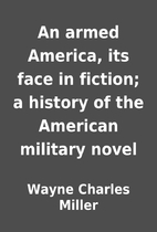 An armed America, its face in fiction; a…