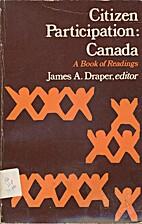Citizen participation: Canada;: A book of…