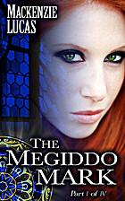 The Megiddo Mark: A Novel by Mackenzie Lucas