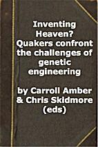 Inventing Heaven? Quakers confront the…