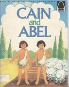 Cain and Abel by Joyce Raub