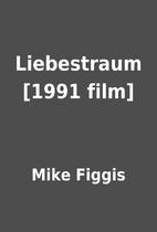 Liebestraum [1991 film] by Mike Figgis