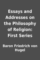 Essays and Addresses on the Philosophy of…