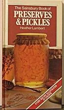 Preserves & pickles by Heather Lambert