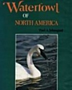 Waterfowl of North America by Paul A.…