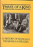 Three of a kind : a history of Niangala,…