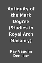 Antiquity of the Mark Degree (Studies in…