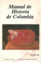 Manual De Historia De Colombia Tomo I, II y…