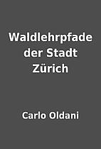 Waldlehrpfade der Stadt Zürich by Carlo…