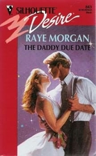 The Daddy Due Date by Raye Morgan