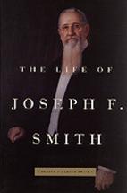 The Life of Joseph F. Smith by Joseph…