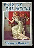Fair as the moon by Temple Bailey
