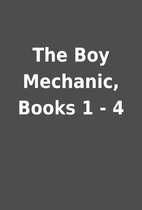 The Boy Mechanic, Books 1 - 4