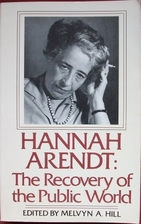 Hannah Arendt: The Recovery of the Public…