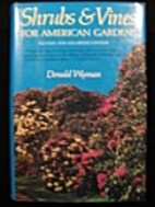 Shrubs and Vines for American Gardens by…