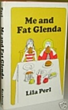 Me and Fat Glenda by Lila Perl