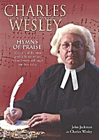 Charles Wesley: The Story of Hymn Writer…