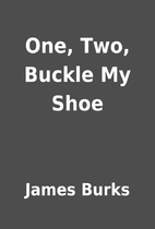 One, Two, Buckle My Shoe by James Burks
