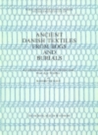 Ancient Danish Textiles from Bogs and…